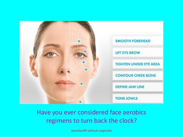 have you ever considered face aerobics regimens to turn back the clock www facelift