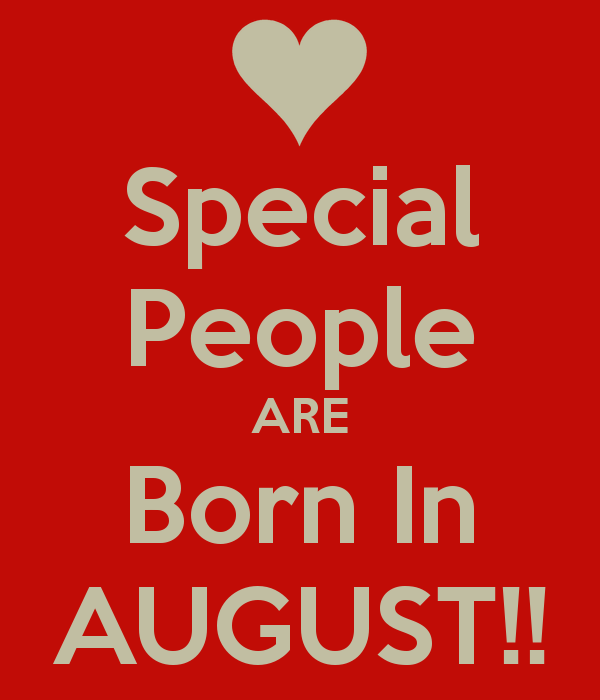 Special People ARE Born In AUGUST!! Sandi, Jenny, Pat, Pam, Elda