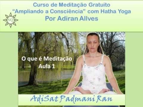 Curso de Meditação Ampliando a Consciência com Hatha Yoga  aula 1