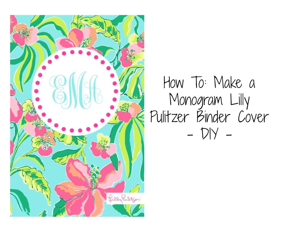 how to make a monogram lilly pulitzer binder cover diy back to