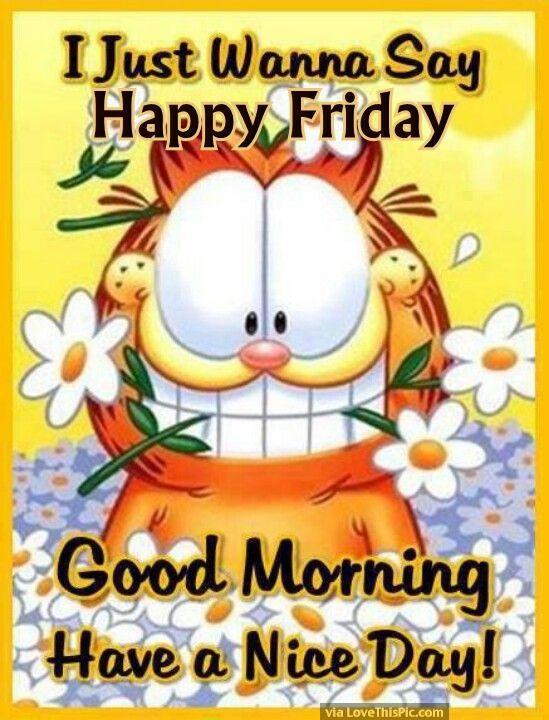 Garfield Good Morning Happy Friday Good Morning Happy Friday Cute Good Morning Quotes Good Day Quotes