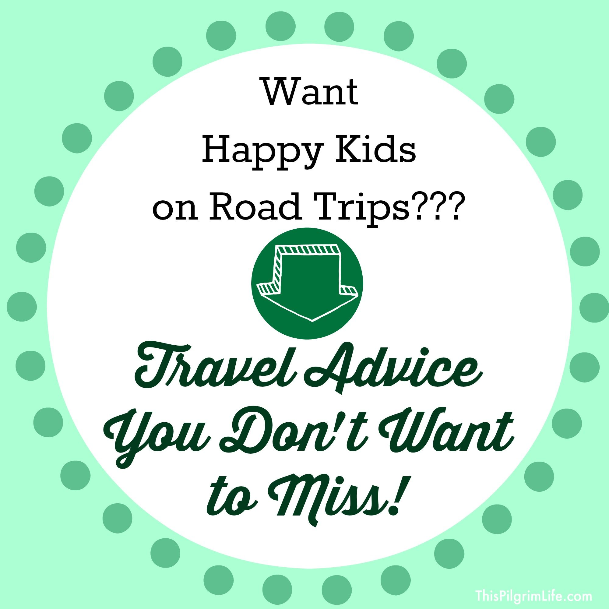 Want Happy Kids on Road Trips? Travel Advice You Don't Want to Miss! - This  Pilgrim  Life
