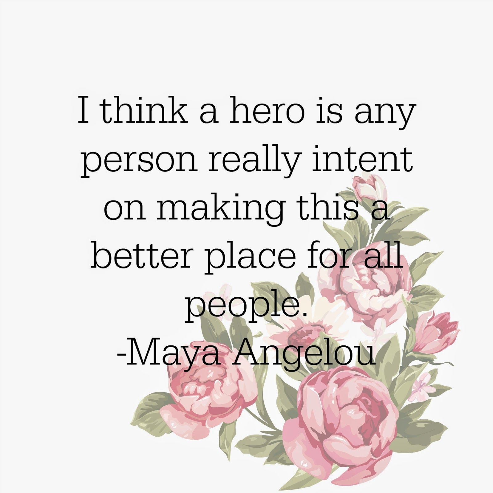 Sparkle maya angelou i think a hero is any person really intent sparkle maya angelou i think a hero is any person really intent on making this kristyandbryce Images