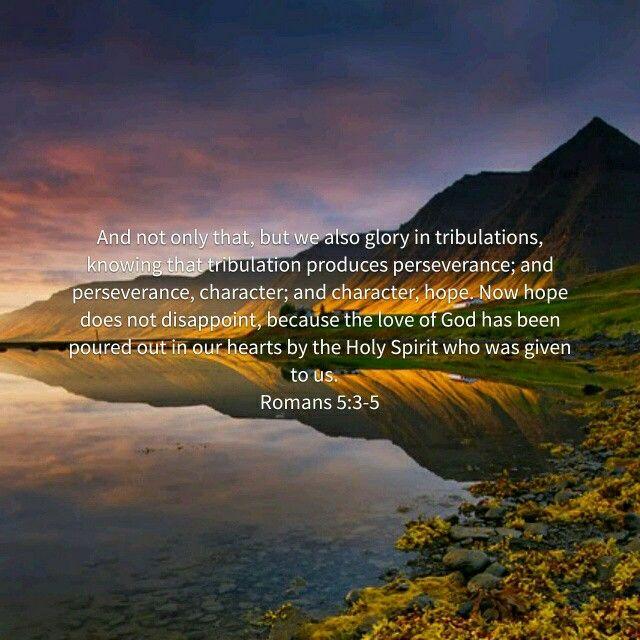 Romans 5:3-5(NKJV) | Word of god, Gods love, Romans 5