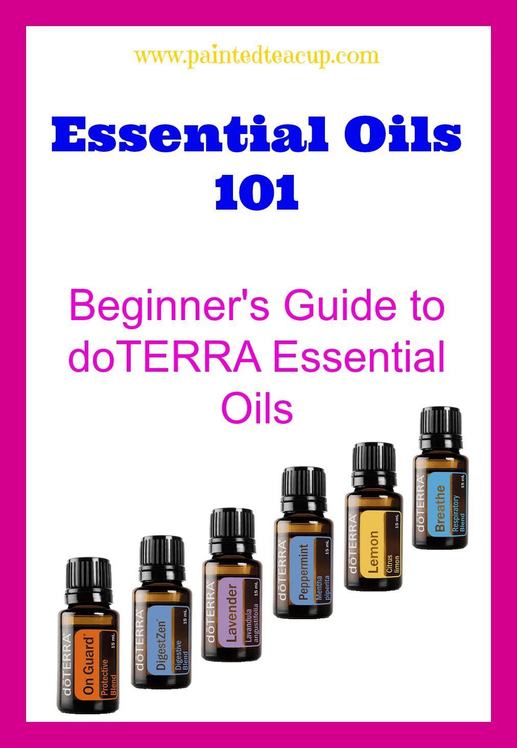 Essential Oils 101: Beginner's Guide to doTERRA Essential Oils. How to use  doTERRA essential oils. www.paintedteacup.com