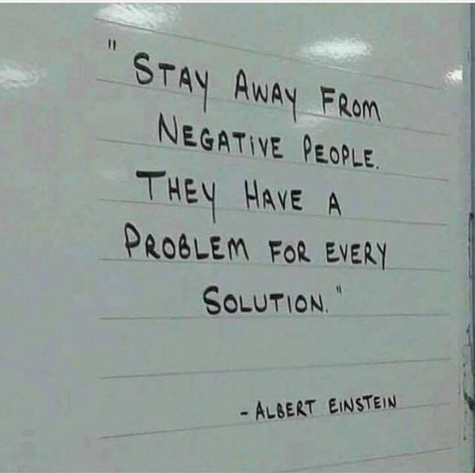Stay Away From Negative People They Have A Problem For Every Solution Albert Einstein 950x955 Inspirational Quotes Quotes Life Quotes