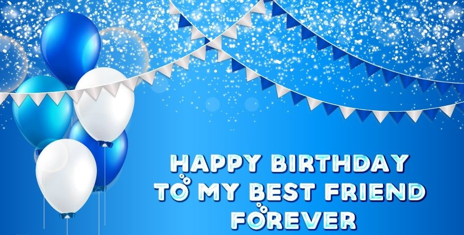 55 Best Birthday Wish for Best Friend Forever Special