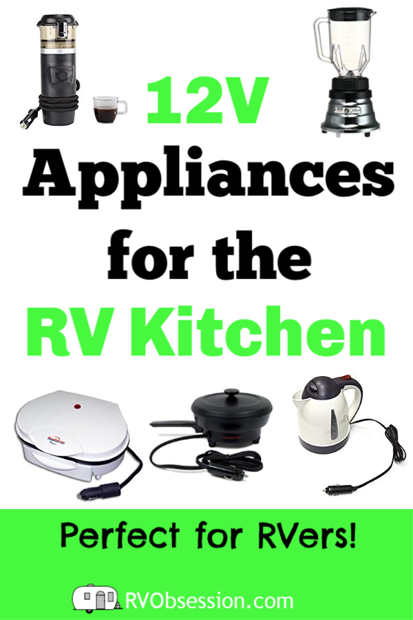 12v Appliances For Your Rv Kitchen 12v Appliances Rv Kitchen Rv Appliances