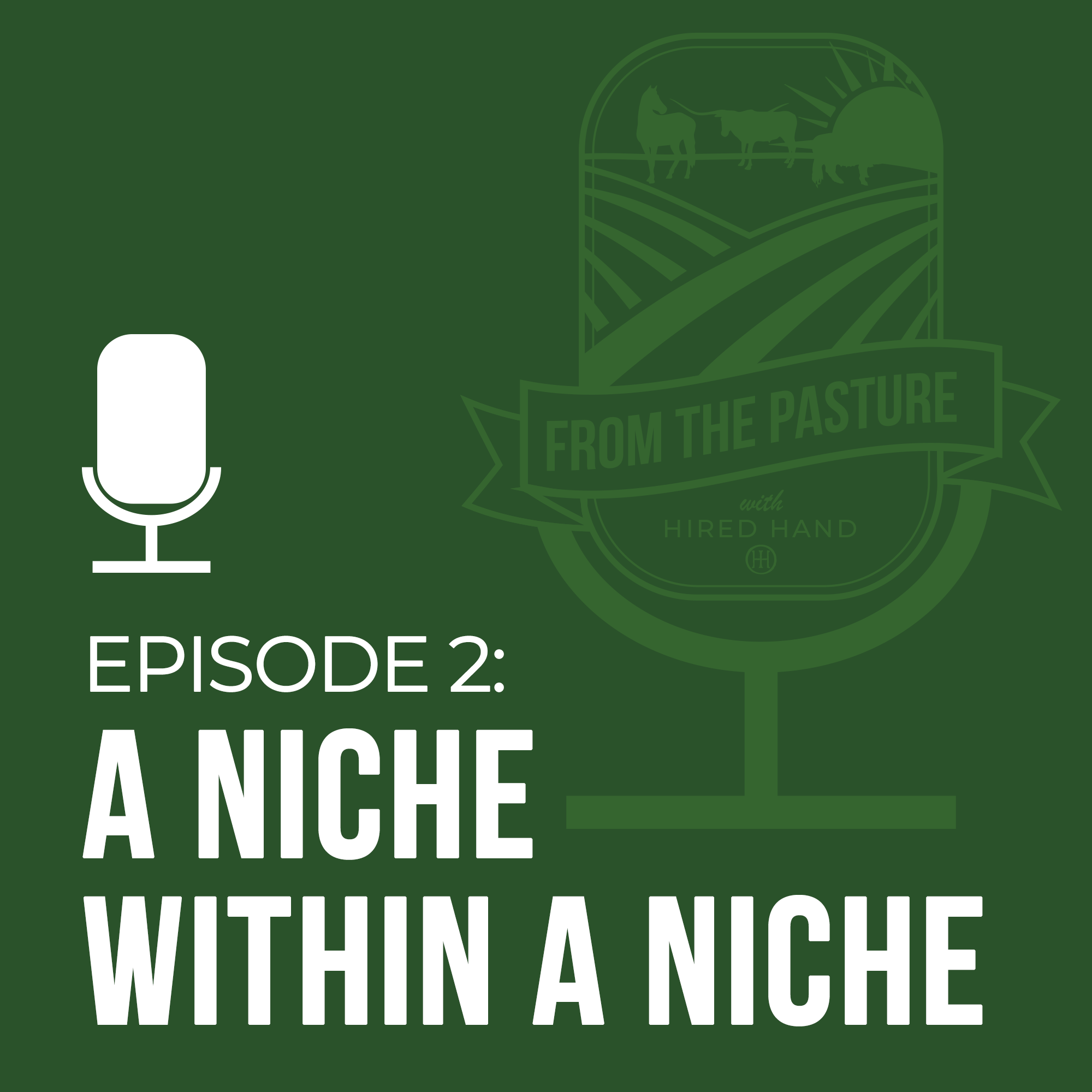 From The Pasture With Hired Hand Episode 2 Podcasts Website Software Good Thoughts