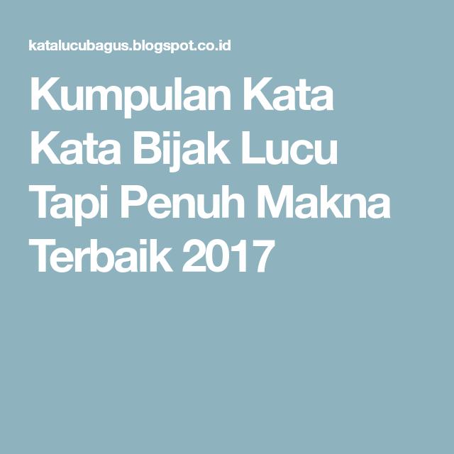 Kumpulan Kata Kata Bijak Lucu Tapi Penuh Makna Terbaik 2017 Bijak Lucu