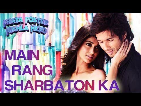 Main Rang Sharbaton Ka Phata Poster Nikhla Hero I Shahid Ileana Atif Aslam Chinmayi Sripaada Romantic Songs Latest Bollywood Songs Hero Songs