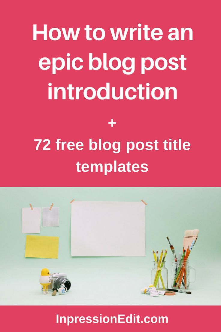 How to write an epic blog post introduction + 72 blog post