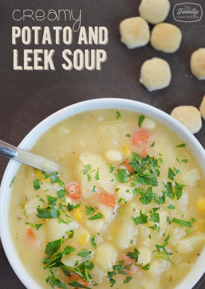 Creamy Potato And Leek Soup Is Vegetarian And Full Of Vegetables No