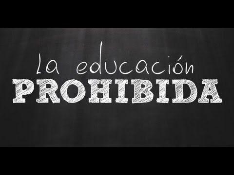 La Educacion Prohibida Youtube Educacion Infantil Educacion Psicologia Educativa