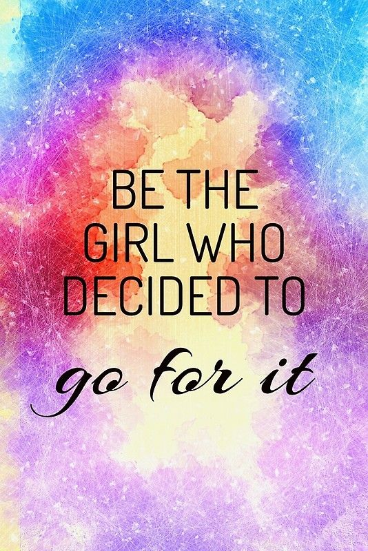 BE THE GIRL WHO DECIDED TO go for it   Greeting Card by IdeasForArtists