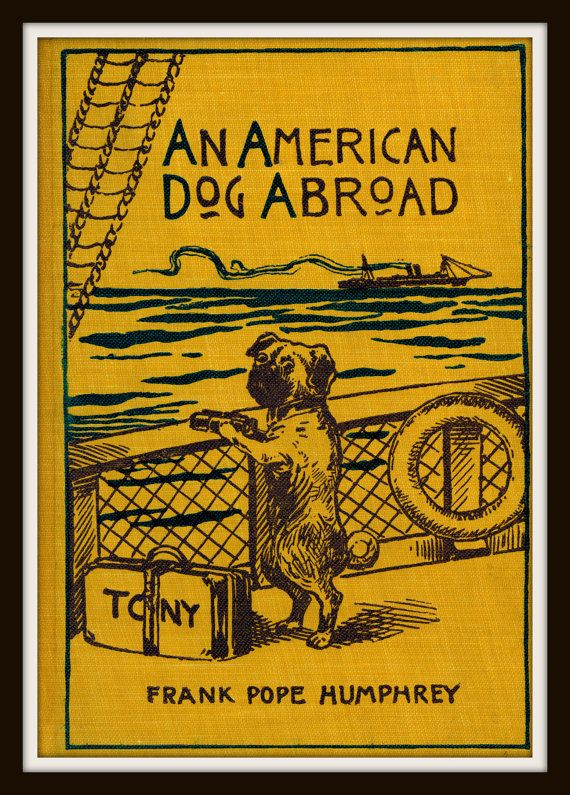 Vintage Book Cover An American Dog Abroad by RosiesVintagePress, $25.00