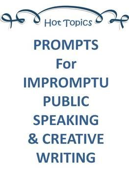 hot topics impromptu public speaking creative writing prompts  hot topics impromptu public speaking creative writing prompts
