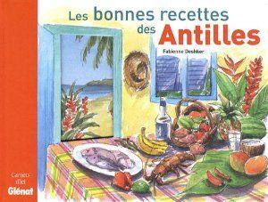 Les bonnes recettes des antilles cuisine antillaise pinterest recette bonne recette et - Livre de cuisine antillaise ...