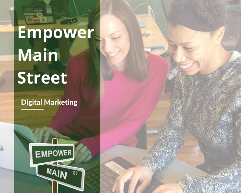Digital Marketing services at Empower Main Street #EmpowerMainStreet #DigitalMarketing #SocialMedia #LocalsHelpingLocals