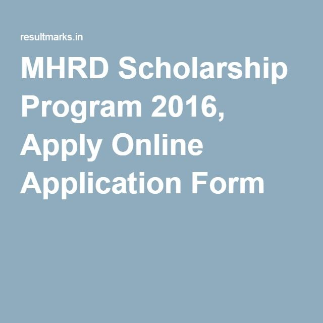 MHRD Scholarship Program 2016, Apply Online Application Form - scholarship form