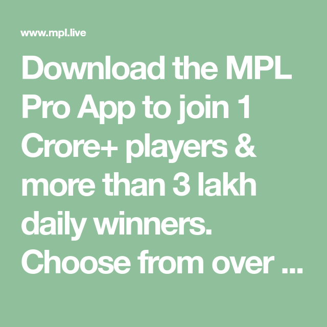 Download the MPL Pro App to join 1 Crore+ players & more