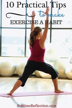 10 Practical Tips to Make Exercise a Habit. Also includes a FREE Printable Exercise Calendar. http://sublimereflection.com