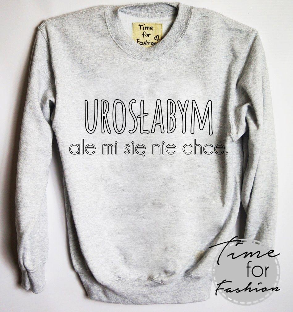 Bluza Uroslabym Ale Mi Sie Nie Chce Weird Shirts Slogan Tshirt Printed Shirts