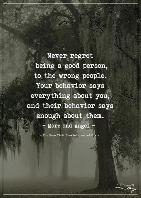 Never regret being a good person... - https://themindsjournal.com/never-regret-being-a-good-person/