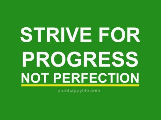 Motivational Quote Strive For Progress Not Perfection Positive