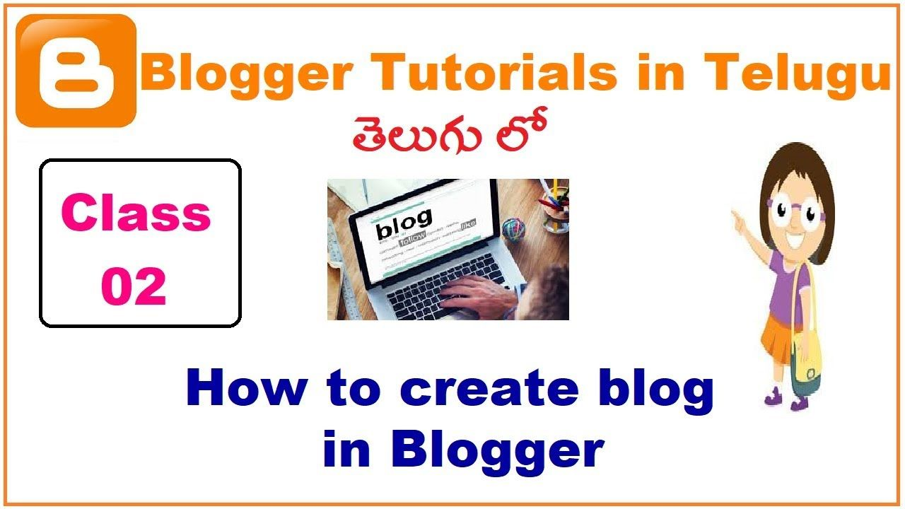 How To Create Blog In Blogger Telugu Vlr Training Class 02 What Is Blogger Creating A Blog Blogger Tutorials