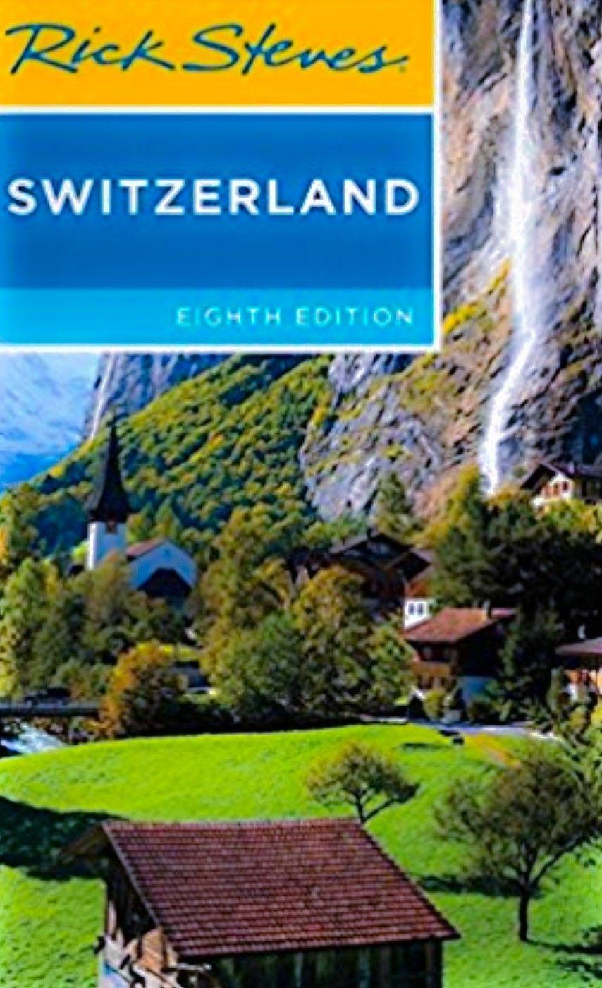 Switzerland Travelguide Ricksteves Travel Rick Steves Switzerland Rick Steves Travel