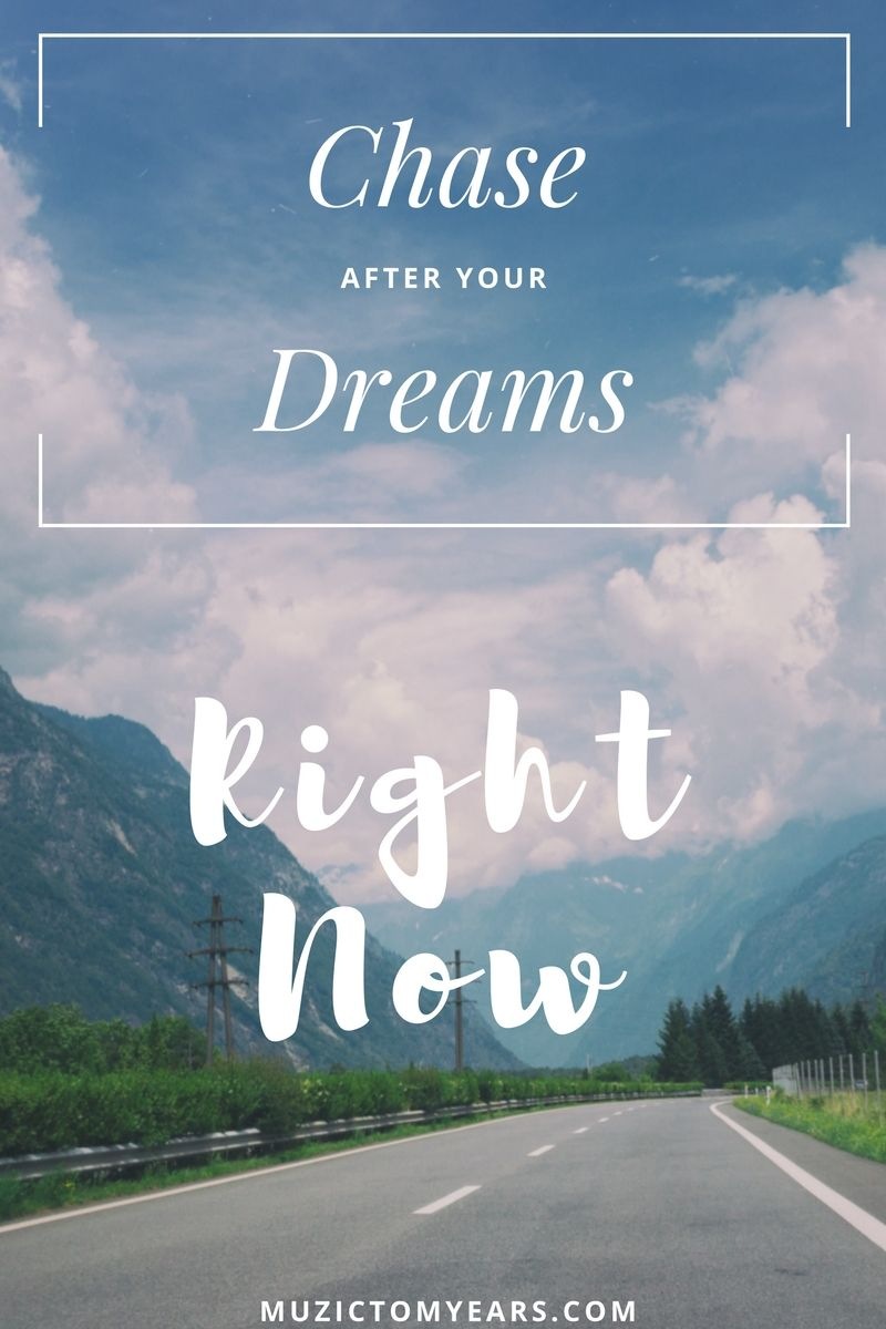 What If Our Dreams Are Right And >> Chase Your Dreams Follow The Muzic Video Muzic To My Ears Blog