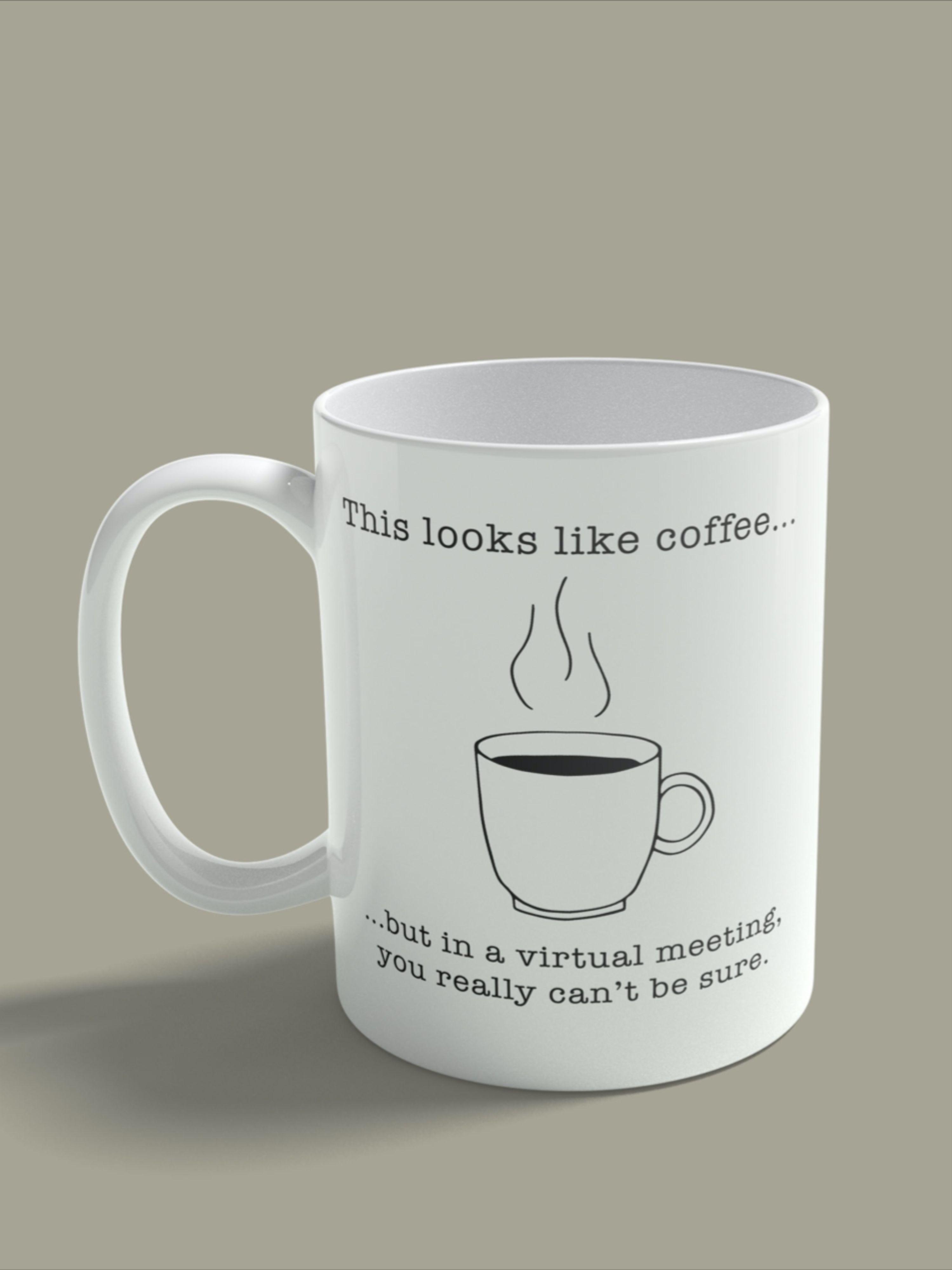 This Looks Like Coffee Mug In 2021 Work Humor Mugs Really Funny