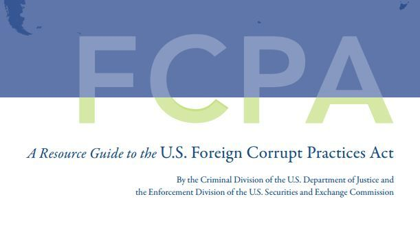A Resource Guide To The Fcpa U S Foreign Corrupt Practices