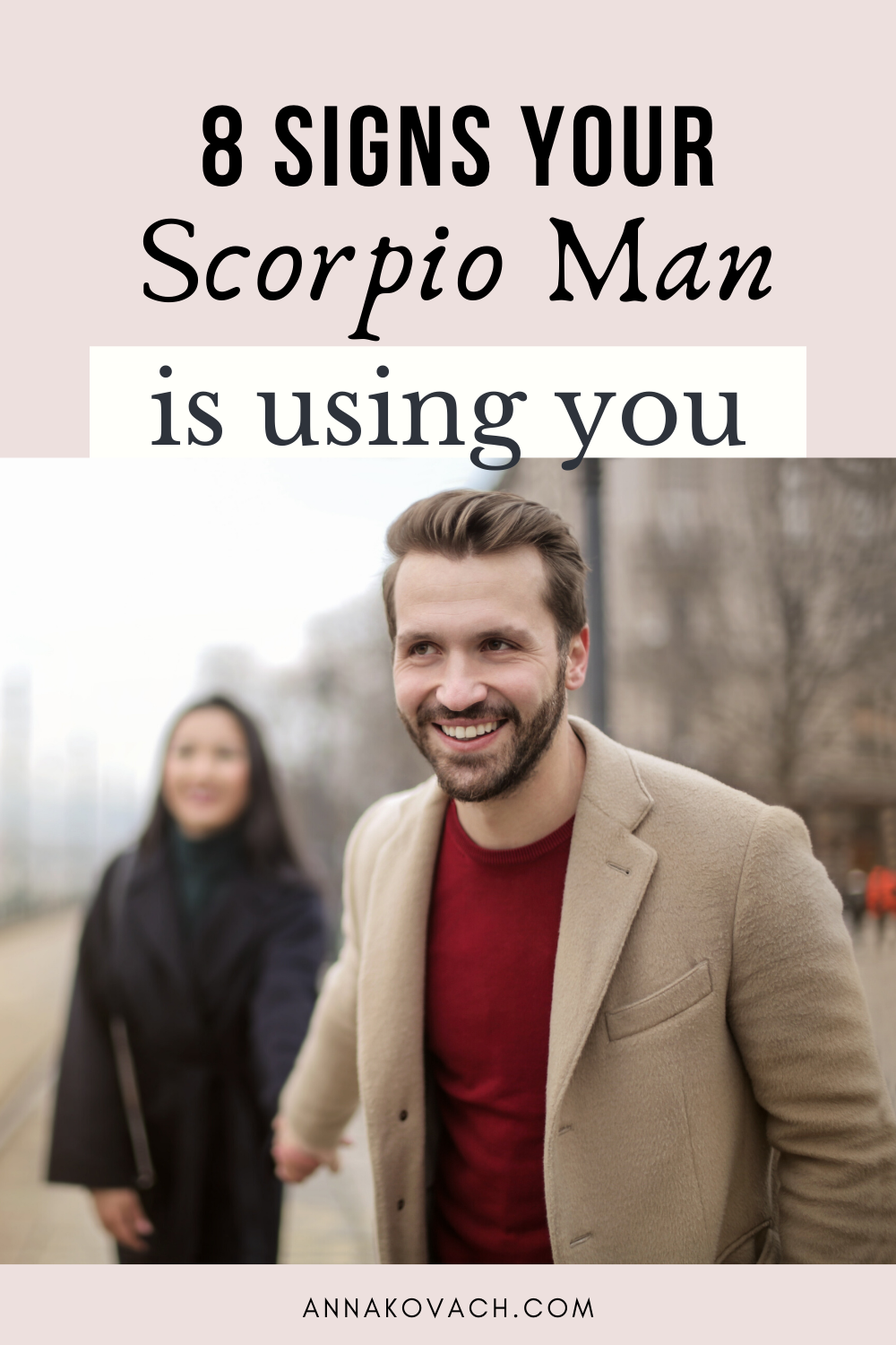 Is Your Scorpio Man Just Using You? 5 Signs to Look For in