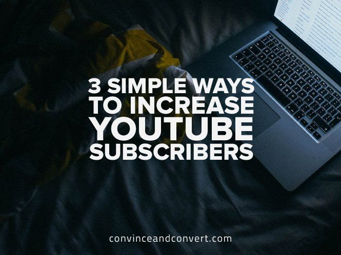 3 Simple Ways To Increase YouTube Subscribers