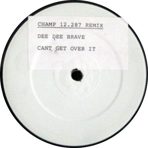 Dee Dee Brave - Can't Get Over It