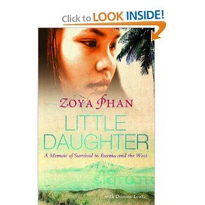 Little Daughter A Memoir Of Survival In Burma And The West By Zoya Phan Memoirs What Book Books