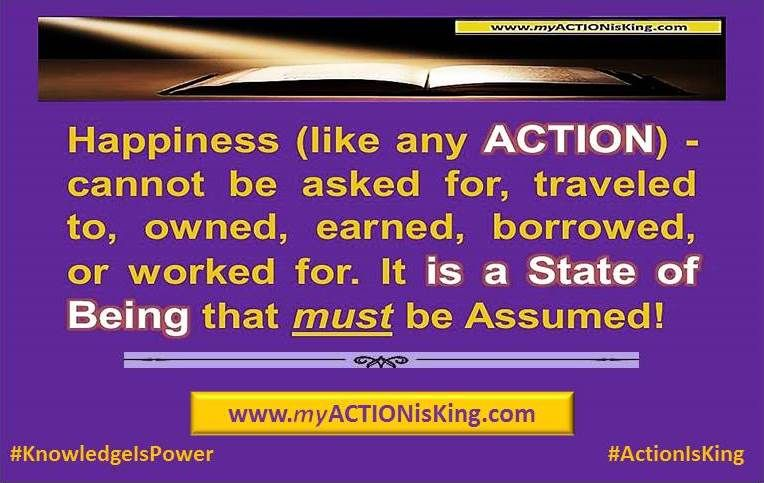 """""""Happiness is choice; not a feeling!""""~DBN  #ActionIsKing"""