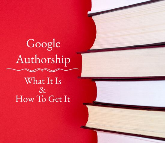 Google Authorship - What It Is and How To Get It