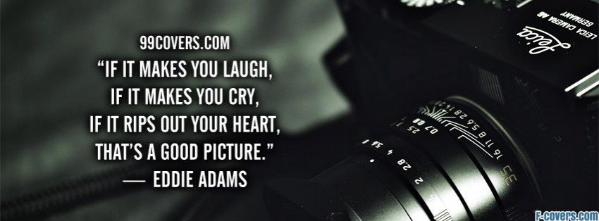 Eddie Adams Photography Quote Facebook Cover Timeline Photo Banner