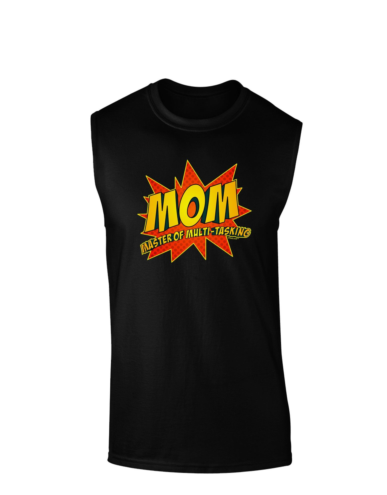 TooLoud Mom Master Of Multi-tasking Dark Muscle Shirt