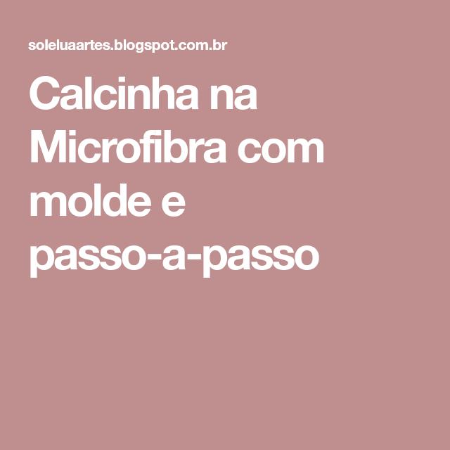 Calcinha na Microfibra com molde e passo-a-passo