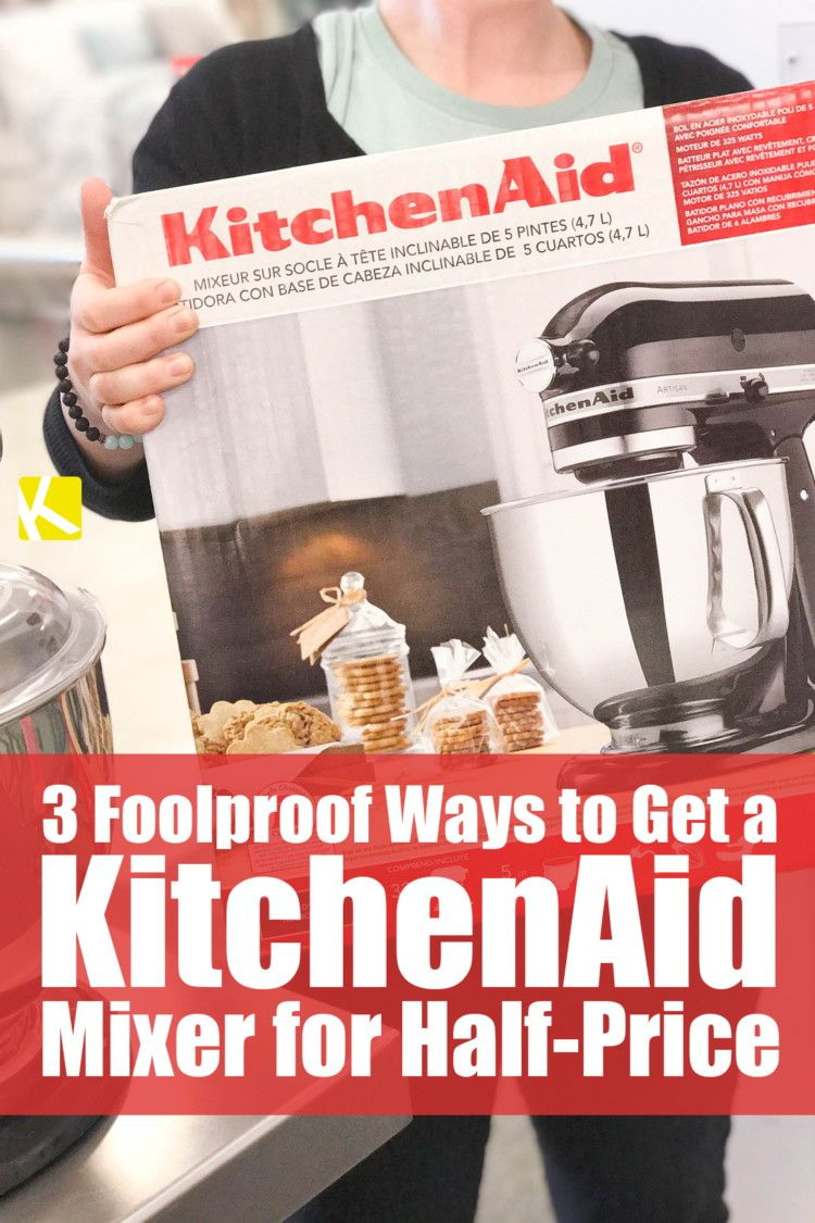 6 foolproof ways to get a kitchenaid mixer for half price