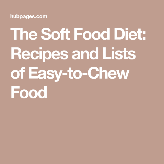 The soft food diet recipes and lists of easy to chew food soft the soft food diet recipes and lists of easy to chew food forumfinder Choice Image