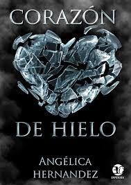 Novela Corazón De Hielo A Angélica Hernández Pdf Epub Sinopsis Había Una Vez Cuatro Hermanas Que Corazon De Hielo Libros Novelas Romanticas Libros