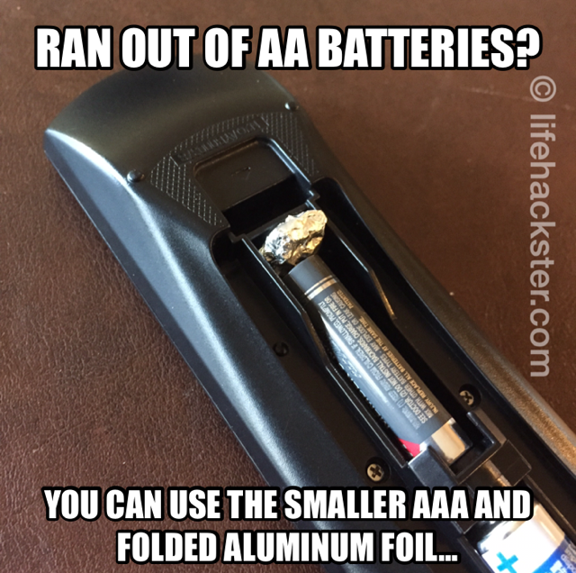Ran Out Of Aa Batteries Use The Smaller Aaa Batteries With Aluminum Foil Aaa Batteries Aluminum Foil Aa Batteries