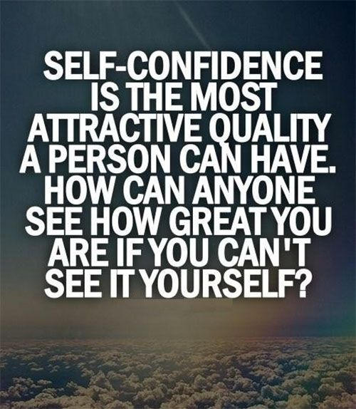 Self Motivated Quotes: SELF CONFIDENCE Is The Most Attractive Quality A