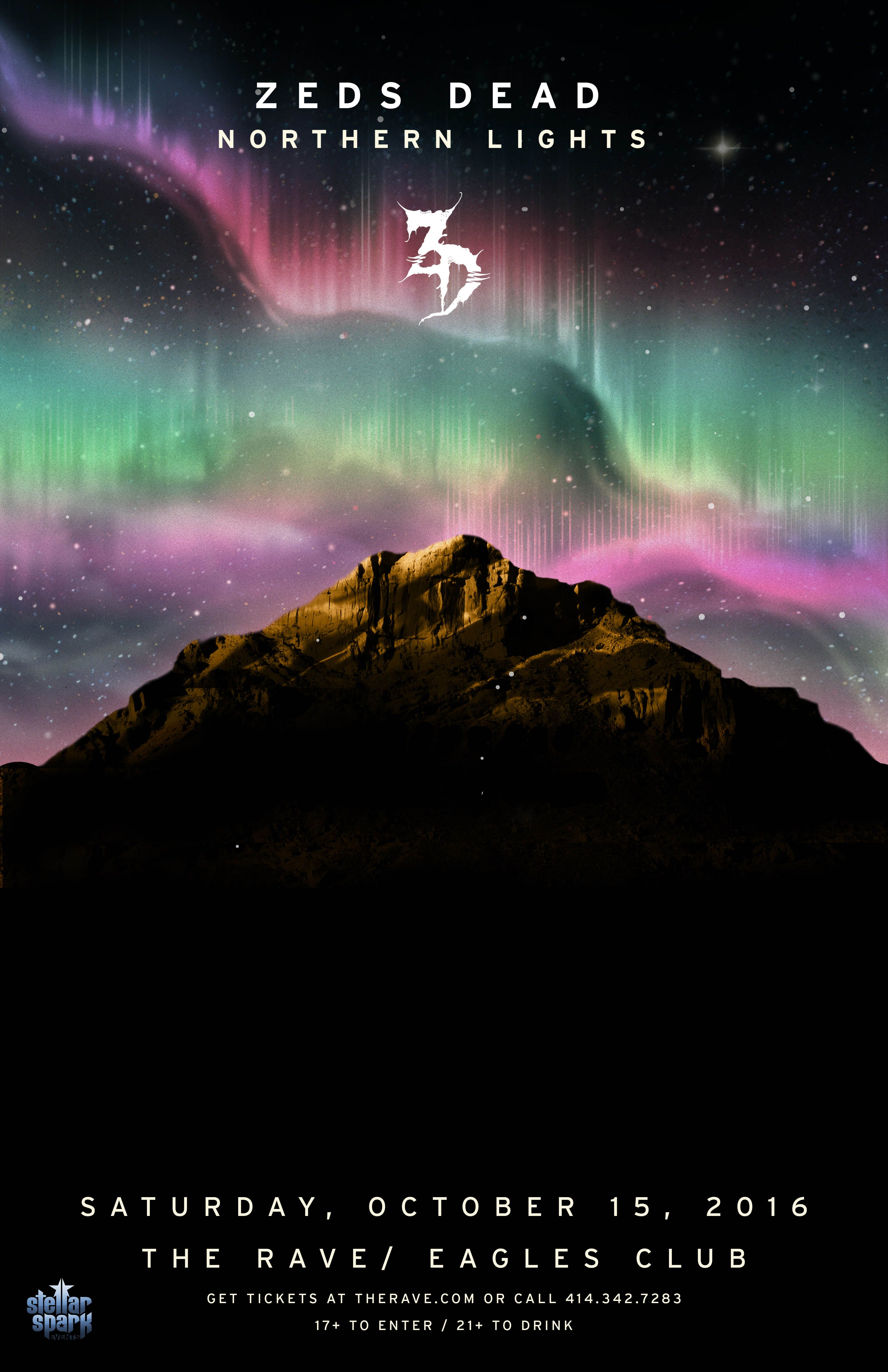 Stellar Spark Events Presents Zeds Dead Northern Lights Tour Saturday October 15 2016 At 8pm Doors Scheduled Zeds Dead Northern Lights Tours Rave Poster