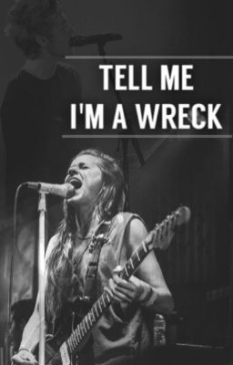 """You should read """" Tell Me I'm a Wreck (Luke Hemmings Fanfic)"""" on #wattpad #fanfiction http://w.tt/1O6vZGK"""